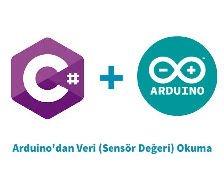C# Windows Form Uygulaması ile Arduino'dan Veri Okuma